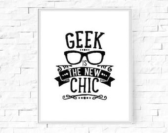 "Printable Geek Is The New Chic Print - Black and White Print - Geek Poster - Nerd Poster - Type Print - Wall Art - 8""x10"" and A4 Download."