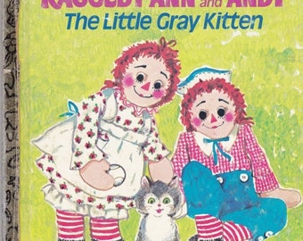 ON SALE Raggedy Ann and Andy The Little Gray Kitten -  Vintage Little Golden Book - 1976 American edition, Childrens Book.