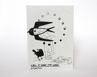 A6 centre cut zine - 'Call It What You Want' - black and white newsprint booklet