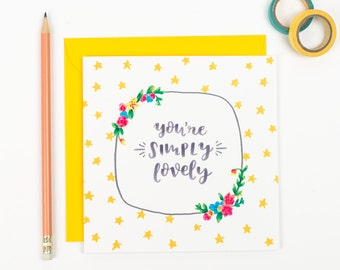 Simply Lovely card. - Friendship card - card for friends - thank you card - uk