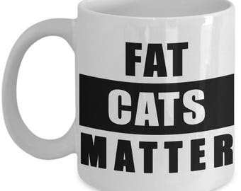 Fat Cat Coffee Mug - Cats Matter