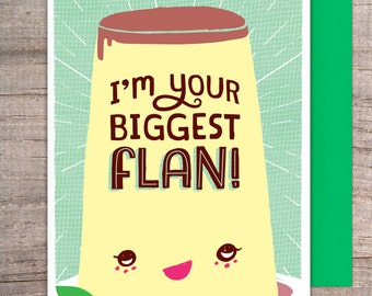 Biggest Flan greeting card - food, mother's day, father's day, appreciation, congrats, admire, anthropomorphized, love, support, excitement