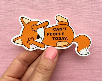 Can't People Today Fox sticker - large laptop stickers - animal vinyl sticker - funny stickers