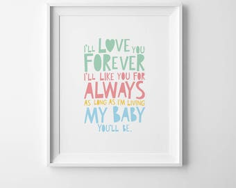 I'll love you forever I'll like you for always my baby you'll be, baby nursery decor, children decor, nursery wall art print kids room decor