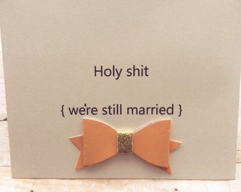 Funny anniversary card, husband card, funny love card, friendship card, funny card, Sarcastic cards, adult humor, snarky card