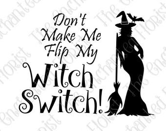 Witch SVG, Flip my witch switch Cutting File, Halloween, Bat, Witch Cutting Files, plotter files, Silhoutte, Cricut