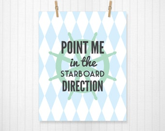 Point Me In the Starboard Direction, Nautical, Nautical Print, Typography, Love, Home Decor, Nautical Decoration, Nautical Decor - 8x10