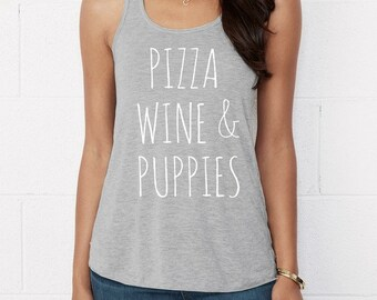 Pizza Wine and Puppies shirt Flowy Bella Tank Top Shirt