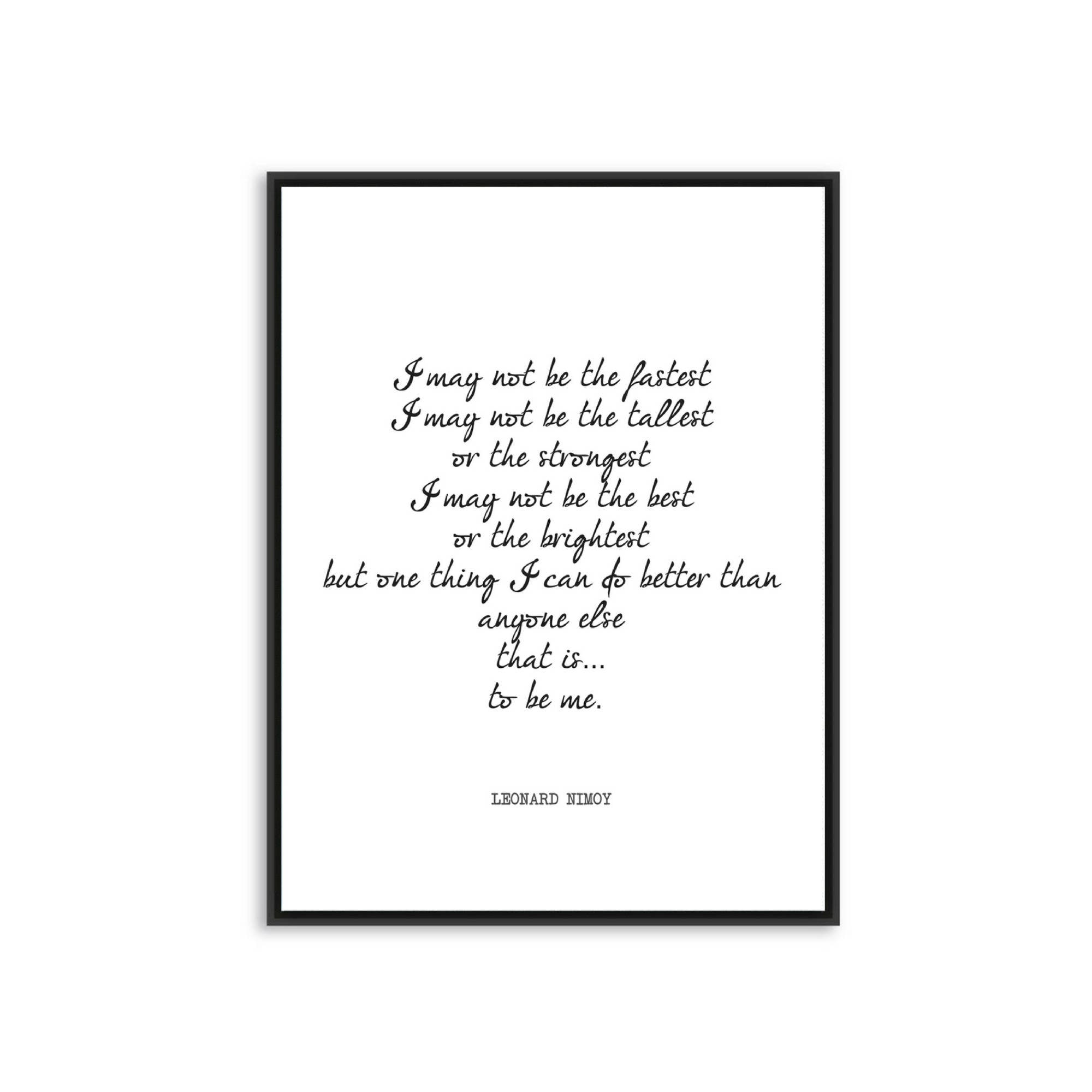 Leonard Nimoy Quotes Printable Quote Leonard Nimoy I May Not Be Poetry Quote