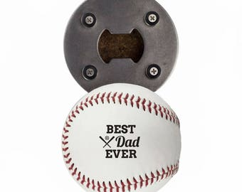 Fathers Day Baseball Bottle Opener - Best Dad Ever - Made From a REAL Baseball