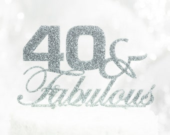 """Cake Topper - """"40 & Fabulous"""" 40th Birthday, Fortieth Birthday Party Cake Topper, Glitter 40 Cake Topper (Item - FFA400)"""