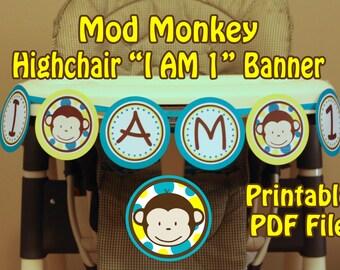 Mod Monkey Highchair Banner I am 1 highchair  - Mod Monkey BOY - 1st year birthday party - High Chair Sign  1st birthday boy (DIY Printable)