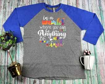 You can be Anything, Be Kind / Inspirational Custom T-shirt