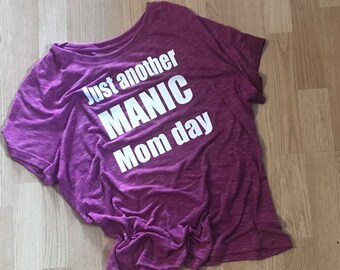 Mom shirt- Just another manic Mom day