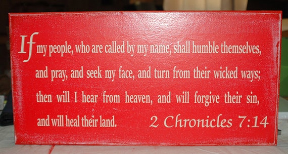 2 Chronicles 7:14  If my people who are called by my name...