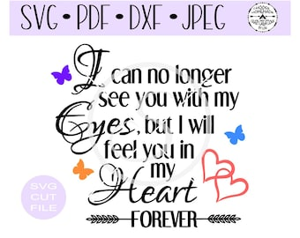 I can no longer see you with my eyes SVG digital cut file for htv-vinyl-decal-diy-vinyl cutter-craft cutter- SVG - DXF & Jpeg formats.
