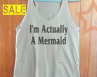 I'm Actually A Mermaid shirt mermaid shell tank graphic tank quote tank women tank top funny quote shirt sleeveless grey tank size S M L