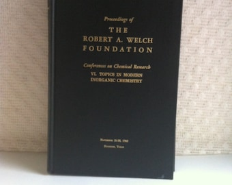 1962 Proceedings of the Robert A Welch Foundation Conferences on Chemical Research VI Topics In Modern Inoranic Chemistry TX Hardback