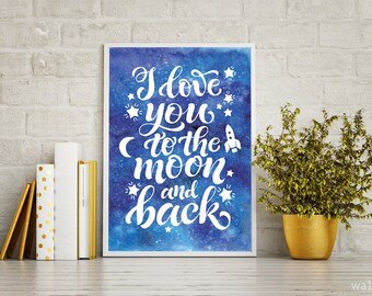 Watercolor Quotes Wall Print, I Love You To The Moon And Back Printable Wall Art, I Love You To The Moon And Back  Nursery Print