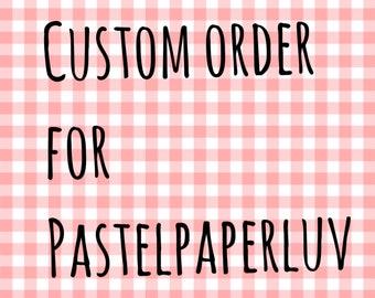 Custom Pre Order For Pastelpaperluv