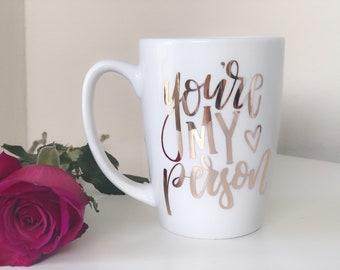 Youre my person mug- best friend gift- best friend mug- you're my person- greys mug- bff mug- cute mugs- personalized mug- greys anatomy mug