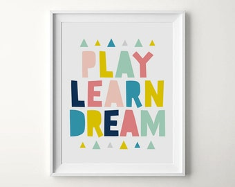 Digital Nursery art, Play Learn Dream, Nursery quote print, Nursery art printables, Art for kids, Playroom decor, Playroom wall art