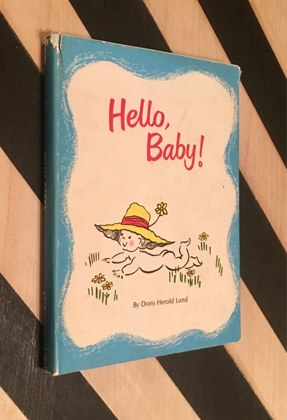 Hello Baby! written and illustrated by Doris Herold Lund (1968) hardcover book