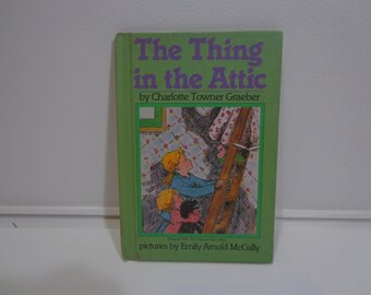 The Thing in The Attic 80s VIntage Illustrated Childrens Book by Charlotte Towner Graeber Weekly Reader Books
