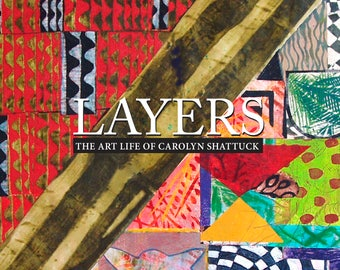 Art Book - Layers is a monograph of the artistic life of Carolyn Shattuck.