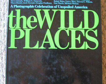 The Wild Places:  A Photographic Celebration of Unspoiled America---By Ann & Myron Sutton---Large Hardcover Book