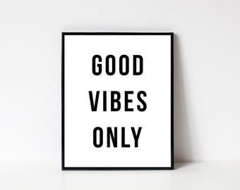 Good Vibes Only, Good Vibes Print, Good Vibes Wall Art, Positive Vibes, Inspirational Quote, Wall Decor, Positive Quote, INSTANT DOWNLOAD