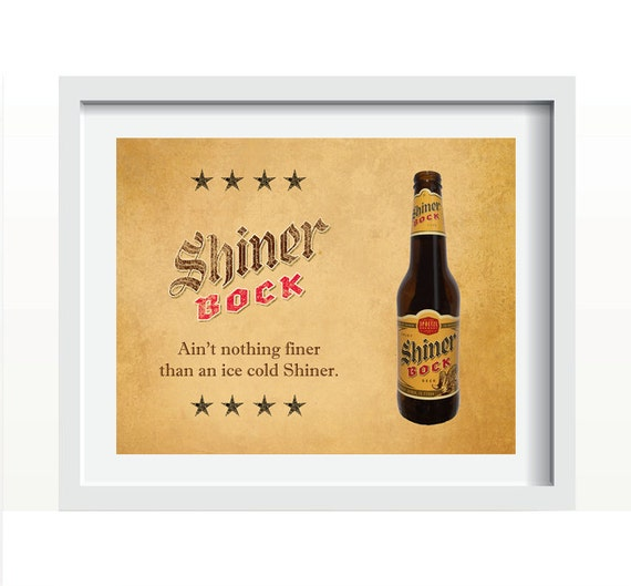 Ain\'t Nothing Finer Than an Ice Cold Shiner Texas