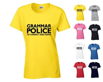 Grammar Police To Correct And Serve Ladies Novelty Semi-Fitted Tshirt - Secret Santa/Funny Joke/Gift