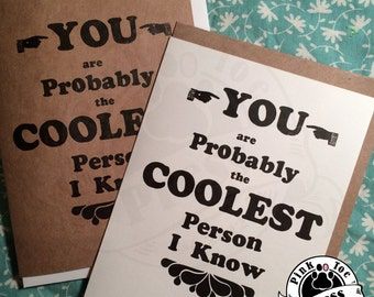 You are Probably the Coolest... LETTERPRESS Greeting Card in WHITE or CRAFT