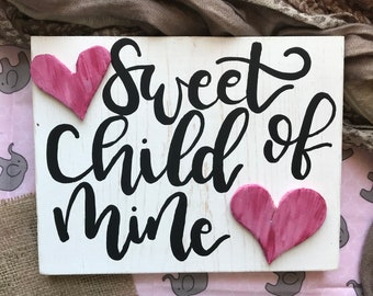 Sweet Child of Mine // Girl Nursery // Baby Shower Gift // Ready to Ship