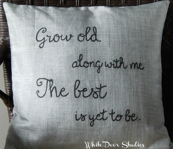 Grow Old With Me Throw Pillow Cover