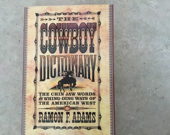 The Cowboy Dictionary by Ramon F. Adams