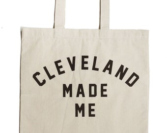 Cleveland Made Me - Canvas Tote