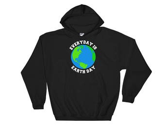 Everyday is Earth Day Planet Earth Print Mother Earth Simple Everyday Hooded Sweatshirt