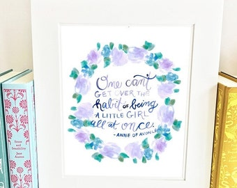 ON SALE Anne of Avonlea Quote - Growing Up - Wall Art Print- QAOA1