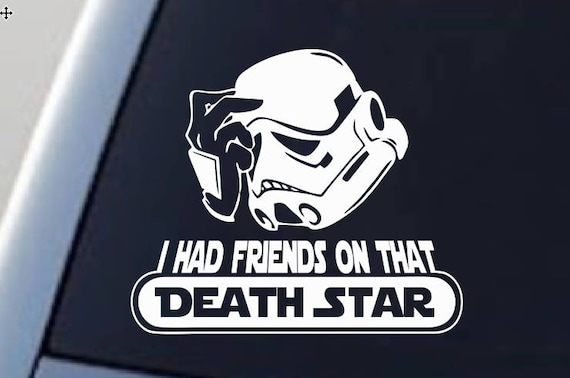 I had friends on that deathstar star wars car decal