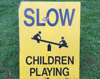 SLOW CHILDREN PLAYING Vintage Plywood Road Sign