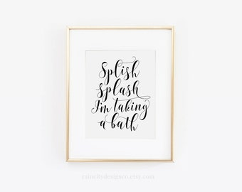 Splish Splash I'm Taking A Bath, Bathroom Art, Bathroom Print, So Fresh, So Clean, Laundry Art, Laundry Decor, Bathroom Decor, Printable