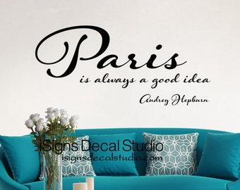 Paris Is Always A Good Idea, Paris Decal, Paris Wall Art, Audrey Hepburn Quote, Paris Wall Decal