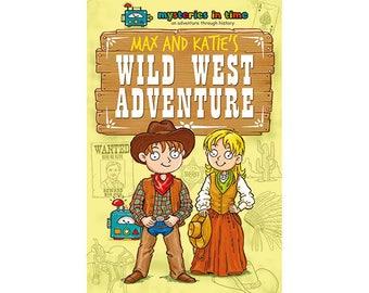 Max and Katie's Wild West Adventure
