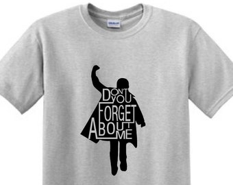 80's movie - Don't You Forget About Me - Breakfast Club- - Funny T-Shirt