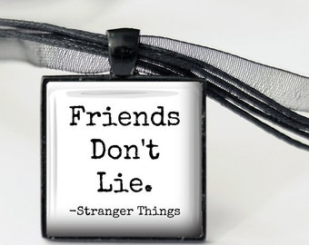Stranger Things - Friends Don't Lie - Pendant Necklace or Key Chain in choice of Silver, Bronze, Copper or Black Bezel