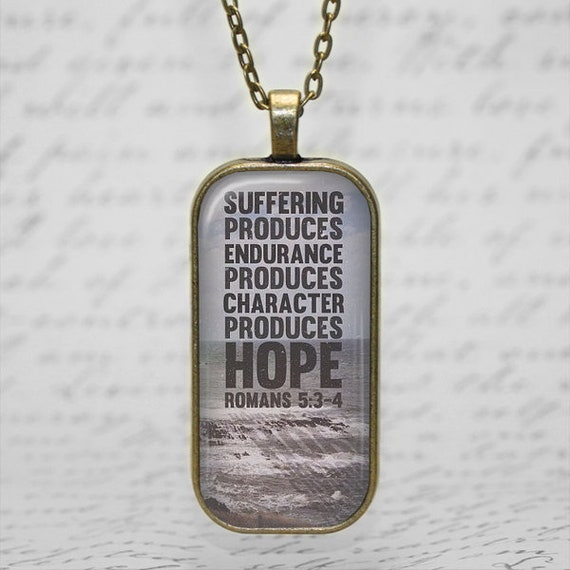 Encouragement Pendant with 24 inch chain - Bible Verse Romans 5:3-4
