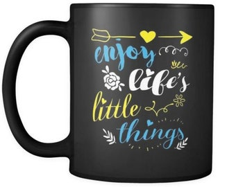 Enjoy Lifes Little Things 11oz Black Coffee Mugs
