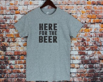 Here For The Beer T-shirt- Mens shirts, Funny tees, Fathers Day Gifts. Party Shirt Here for the beer, Gifts for Husband, brother, dad, Gifts
